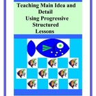 Main Idea and Detail with Structured, Progressive Lessons