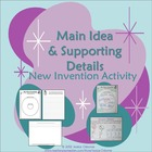 "Main Idea and Supporting Details FUN ""New Invention"" Activity"