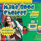 "Make Good Choices CD / ""Miss Jenny's Edutunes"""