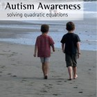 Make It Real: Autism Awareness - Solving Quadratic Equations