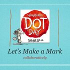 Make Your Mark on International Dot Day Collaborative Art Project