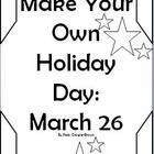 Make Your Own Holiday Day: March 26 - Creative Writing & S
