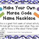 Make Your Own Morse Code Name Necklace ~ Great 1st Week of