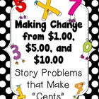 Making Change from $1.00, $5.00, and $10.00 Word Problems