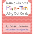 Making Numbers Five Through Ten Using Dot Cards 