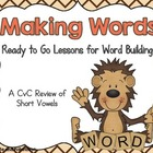 Making Words--A CvC Review of Short Vowels