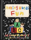 Making Words Fun!!