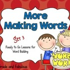More Making Words--Set 3