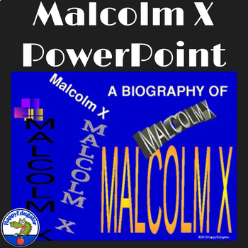 Malcolm X Biography PowerPoint
