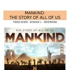 Mankind: The Story of All of Us (Episode 1 - Inventors) Vi