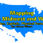 Mapping the Midwest and West (States, Capitals, Physical F