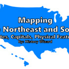 Mapping the Northeast and South (States, Capitals, Physica