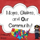 Maps, Globes and Our Community! A K-2 Mini-Unit