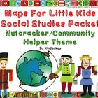 Maps for Little Kids  Nutcracker/Community Helper Theme