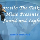 Marcello The Talking Mime Present Sound and Light