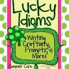 "March ""Lucky Idioms"" Writing Craftivity,Prompts, & Bulleti"