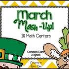 March Mash-Up: 10 Common Core Aligned Math Centers