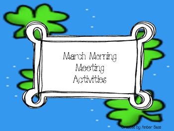 March Morning Meeting and Other Activities