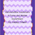 Marshmallow Launchers Lab- A Force and Motion Experiment