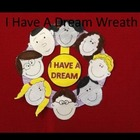 Martin Luther King I Have a Dream Wreath