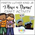 Martin Luther King Jr. &quot;I Have a Dream&quot; Writing Craftivity