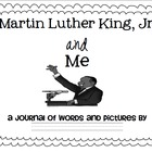 Martin Luther King, Jr. and Me: A Journal of Pictures and Words