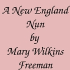 Mary Wilkins Freeman and A New England Nun Powerpoint