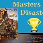 """Masters of Disaster"", by Gary Paulsen, Interactive Novel"