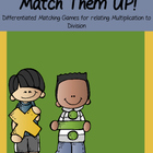 Match Them Up - Relating Multiplication To Division Game