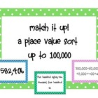 Match it up! Place Value- up to the 100,000's