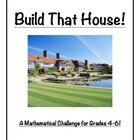 Math: Build That House: A Mathematical Challenge for Grades 4-6