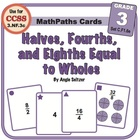 Math Card Activities CCSS 3.NF.3c Halves, Fourths, and Eig