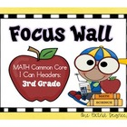 Math Common Core Focus Wall: I Can Headers for Third Grade!