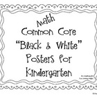 Math Common Core Kindergarten Posters: Black & White