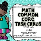 Math Common Core Task Cards 5th Grade CCSS 5.MD.1 Converti