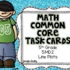 Math Common Core Task Cards 5th Grade CCSS 5.MD.2 Line Plots