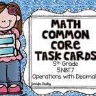 Math Common Core Task Cards 5th Grade CCSS 5.NBT.7 Operati