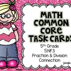 Math Common Core Task Cards 5th Grade CCSS 5.NF.3 Fractions
