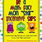 "Math Fact Mon""star""s Incentive Slips"