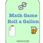 Math Game Roll-a-Gallon (Measuring Capacity)