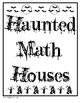 Math Haunted Houses