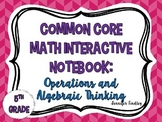 Interactive Student Notebook {Operations and Algebraic Thi