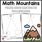 Math Mountains- Finding Missing Addends  Math Expressions