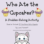 Math Problem-Solving Using a Chart- Who Ate the Cupcakes?