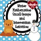 Math Small Group & Intervention Activities for Winter