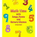 Math Time with Songs, Poems and Nursery Rhymes-Common Core
