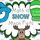 Math is SNOW Much Fun-6 Winter Math Centers