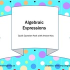 Mathematics: Algebraic Expressions Gr 6 &amp; up Quick Question Pack