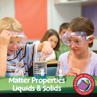 Matter Properties: Liquids &amp; Solids Gr. 2-3