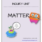 Matter- Science Inquiry Unit
